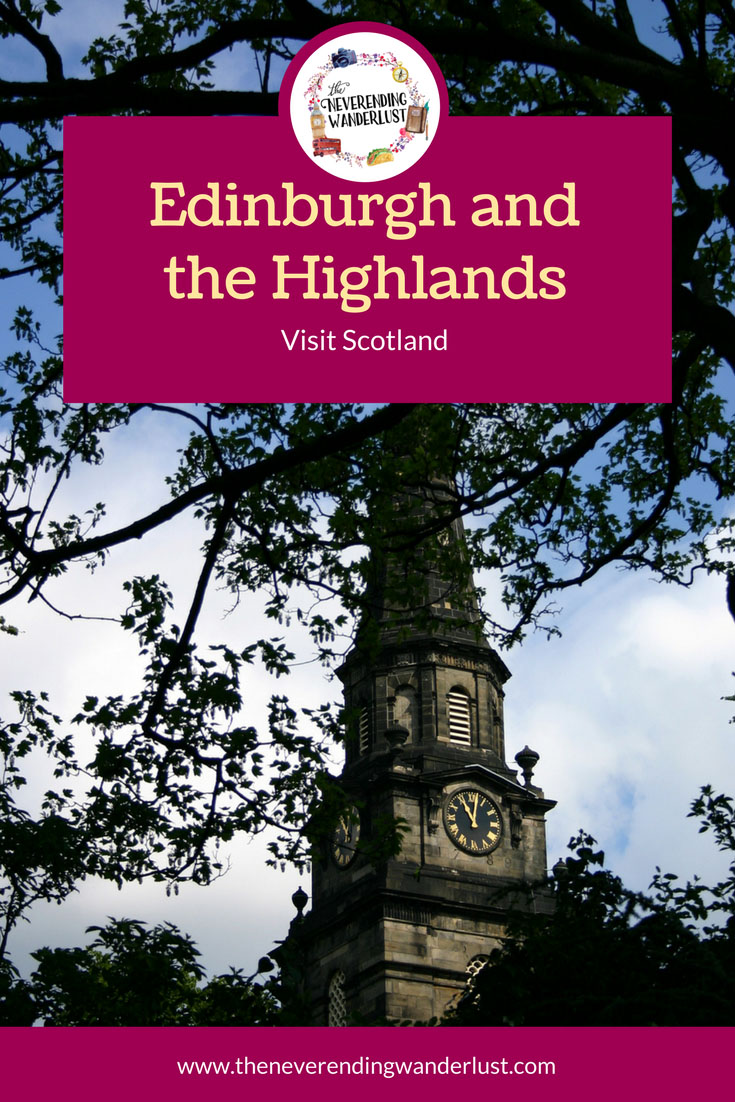 Edinburgh and the Scottish Highlands | The Neverending